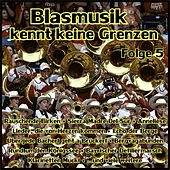 Blasmusik kennt keine Grenzen, Folge 5 von Various Artists