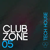 Club Zone - Tech House, Vol. 5 de Various Artists