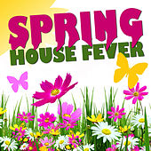 Spring House Fever by Various Artists