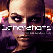 Generations (Finest Disco Club & House Session) by Various Artists
