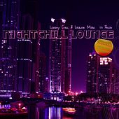 Nightchill Lounge (Luxury Chill & Lounge Music to Relax) von Various Artists