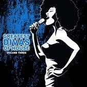 Greatest Divas of House, Vol. 3 von Various Artists