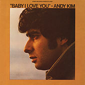 Baby I Love You by Andy Kim