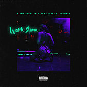 Work Sumn (feat. Tory Lanez and Jacquees) de Kirko Bangz