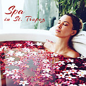 Spa in St. Tropez – French Riviera Best Spa Songs for Deep Relaxation Massage & Bath de Best Relaxing SPA Music