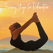 Training Yoga for Relaxation von Lullabies for Deep Meditation