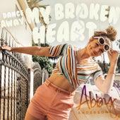 Dance Away My Broken Heart by Abby Anderson