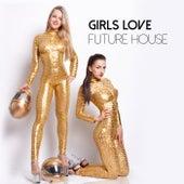 Girls Love Future House de Various Artists