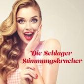 Die Schlager Stimmungskracher von Various Artists