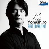 First Impression von Kei Yonashiro