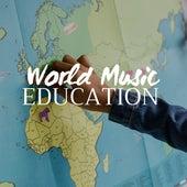 World Music Education - Relaxing World Music for School, University, Improve your Concentration de Zen Lee