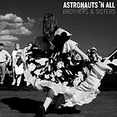 Brothers & Sisters by Astronauts 'n All