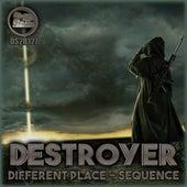 Different Place / Sequence de Destroyer (Techno)