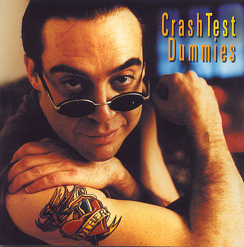 I Don't Care That You Don't Mind by Crash Test Dummies