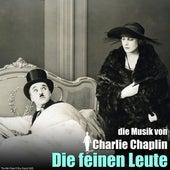 Die feinen Leute (Original Motion Picture Soundtrack) von Charlie Chaplin (Films)