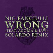 Wrong (Solardo Remix) by Nic Fanciulli