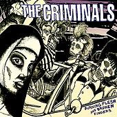 Burning Flesh and Broken Fingers von The Criminals