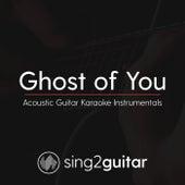 Ghost of You (Acoustic Guitar Karaoke Instrumentals) de Sing2Guitar