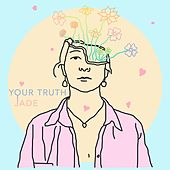 Your Truth by Jade