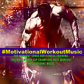 #MotivationalWorkoutMusic – Top Workout Songs for Fitness Training, Football World Cup Champions Best Workout Motivational Music de Various Artists