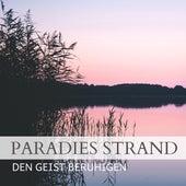 Paradies Strand Den Geist Beruhigen - Entspannungsmusik Tiefenentspannung von Entspannungsmusik