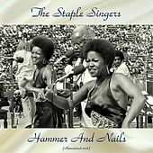 Hammer And Nails (Remastered 2018) by The Staple Singers