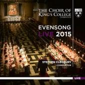 Evensong Live 2015 von Choir of King's College, Cambridge