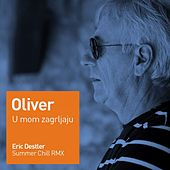 U Mom Zagrljaju von Oliver Dragojevic