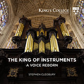 The King of Instruments: A Voice Reborn by Stephen Cleobury