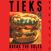 Break the Rules (Acoustic) by Tieks