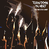 Turn Down Fa What (feat. Papa Smurf) by Poly Rob