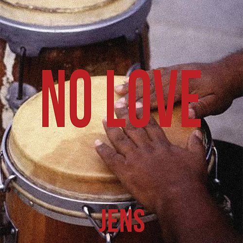 No Love by Jens