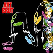 Wham! Bang! Pow! Let's Rock Out! by Art Brut