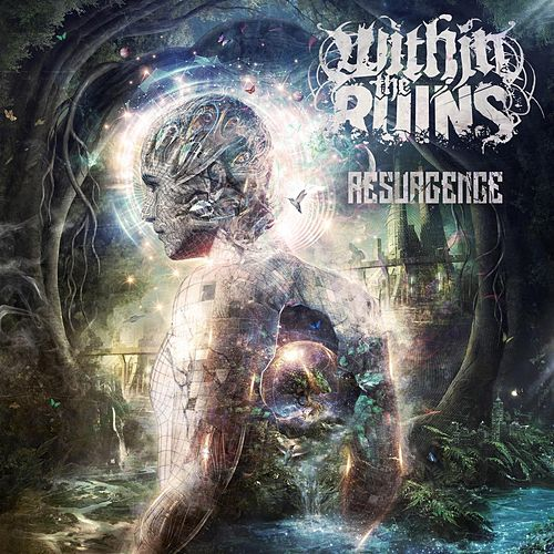Resurgence by Within The Ruins
