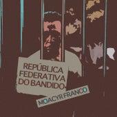 República Federativa do Bandido de Moacyr Franco