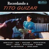 Recordando a Tito Guízar de Tito Guízar