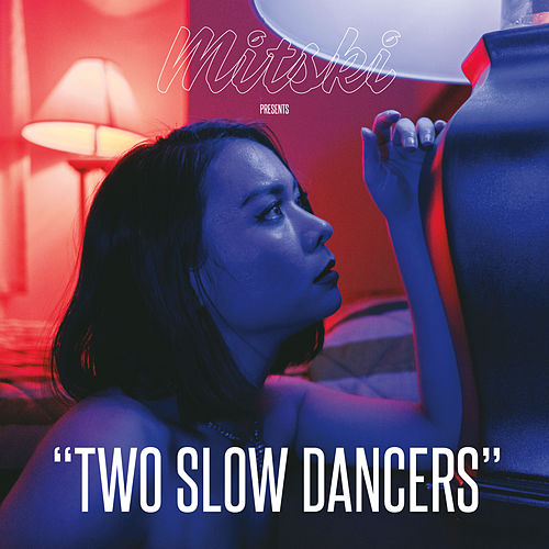 Two Slow Dancers by Mitski