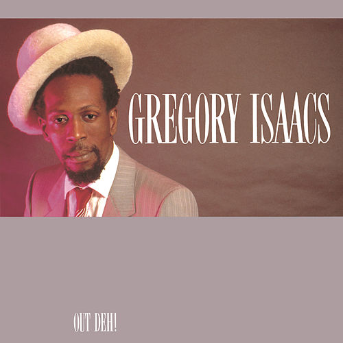 Out Deh! by Gregory Isaacs