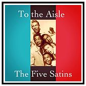 To the Aisle di The Five Satins