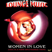 Lounge Music Vol.2: Women in Love by Various Artists