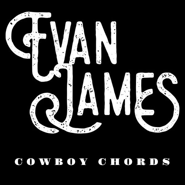 Cowboy Chords Single By Evan James Napster