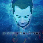 The Sea of Tears by J.D. Smith
