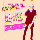 Floss (Stay in Time) Club Mix by Steven Cooper