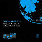 Are Am Eye 2.3  (the Rebirth) - Part 1 von Commander Tom