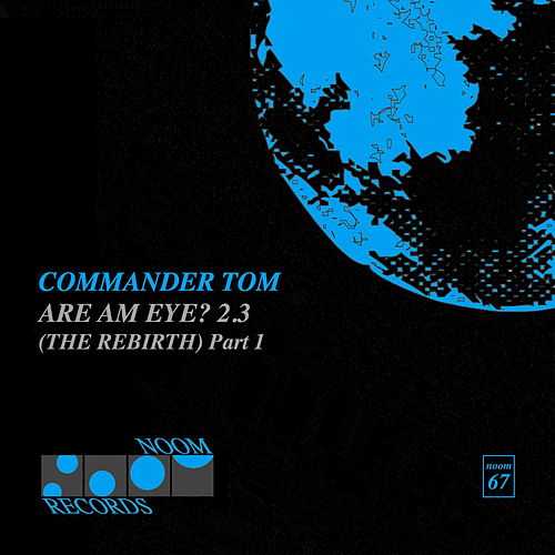 Are Am Eye 2.3  (the Rebirth) - Part 1 by Commander Tom