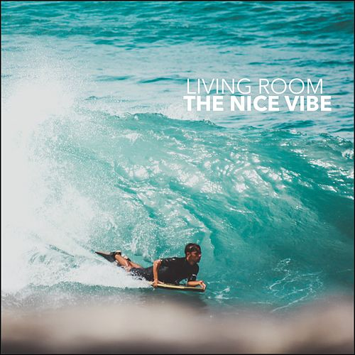 The Nice Vibe by Living Room