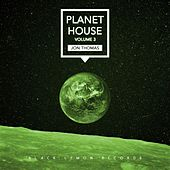 Jon Thomas - Planet House, Vol. 3 by Various Artists