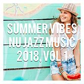 Summer Vibes - Nu Jazz Music 2018, Vol. 1 by Various Artists