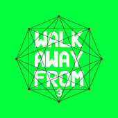 Walk Away From 3 by Various Artists