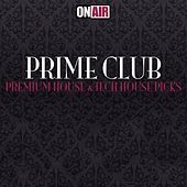 Prime Club (Premium House & Tech House Picks) de Various Artists